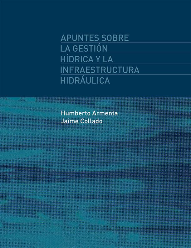 Apuntes sobre la gestión hídrica y la infraestructura hidráulica